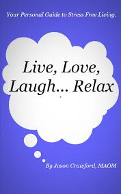 Live, Love, Laugh...Relax